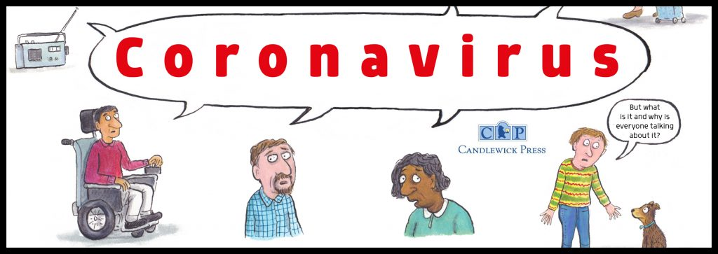 Coronavirus: A Book for Children from Candlewick Press (+ more Stay At Home Resources!)